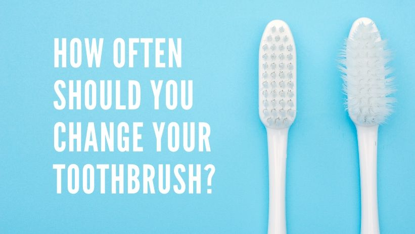 How Often Should You Change Your Toothbrush